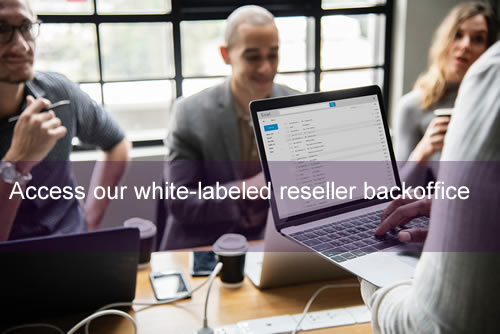 Access to our white-labeled reseller backoffice
